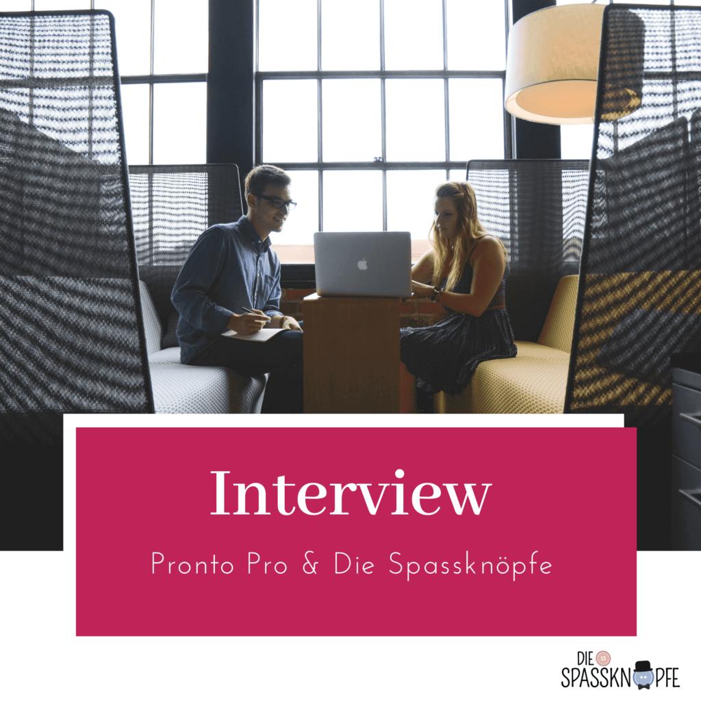 Interview - Pronto Pro - Die Spassknoepfe